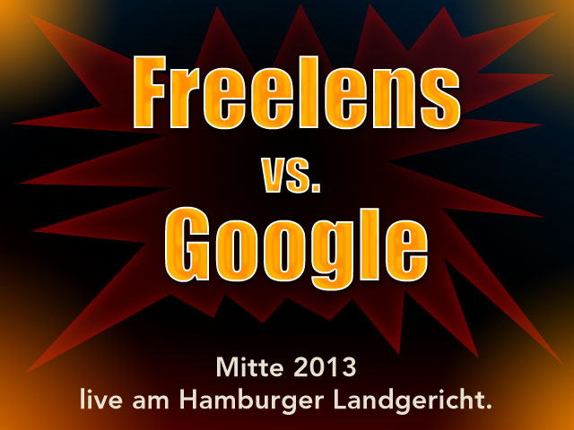 Freelens vs. Google - Showdown vor dem Hamburger Landgericht