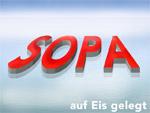 SOPA - auf Eis gelegt...