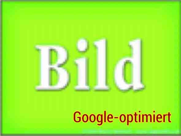 Bild - Google optimiert ...