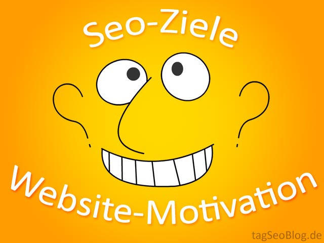 Seo-Ziele und Website-Motivation (?)