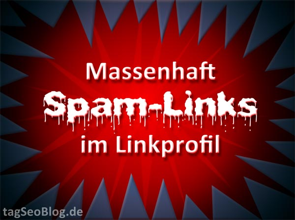 Massenhaft Spam-Links im Linkprofil - Und nun?