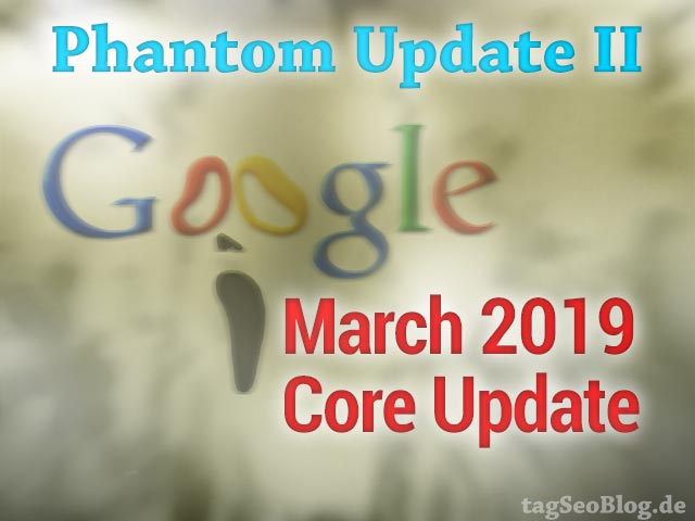 Google March 2019 Core Update - (Phantom II)